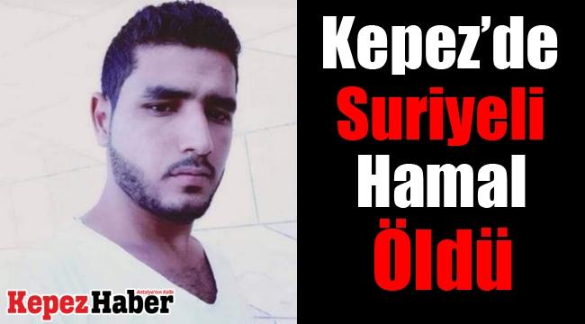 Hamallık yapan Suriyeli öldü