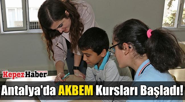 Antalya'da AKBEM Kursları Başladı!