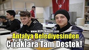 Antalya Belediyesinden Çıraklara Tam Destek!